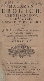 Magazyn ubogich, rzemieslnikow, służących i stanu wieyskiego ludzi / przez J.M.P. Le Prince de Beaumont po francusku wydany, a teraz [...] na oyczysty język przełożony. Tomik II [...].
