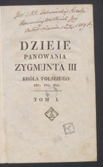Dzieje panowania Zygmunta III, Króla Polskiego [...]. T. 1 / przez J. U. Niemcewicza