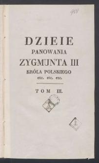 Dzieje panowania Zygmunta III, Króla Polskiego [...]. T. 3 / przez J. U. Niemcewicza.