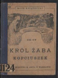 Król Żaba ; Kopciuszek / Or-Ot [pseud.]