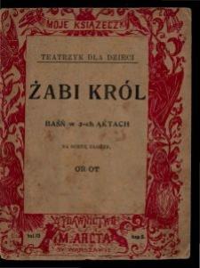 Żabi król : baśń w 2-ch aktach / na scenę ułożył Or-Ot [pseud].