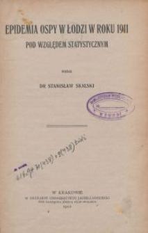 Epidemia ospy w Łodzi w roku 1911 : pod względem statystycznym / podał Stanisław Skalski