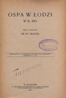 Ospa w Łodzi w r. 1913 : wygłoszone na posiedzeniu Towarzystwa Lekarskiego Łódzkiego 21.I.1914 / zebr. i oprac. St. Skalski