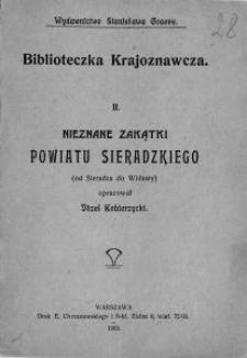 Nieznane zakątki powiatu sieradzkiego : (od Sieradza do Widawy) / oprac. Józef Kobierzycki