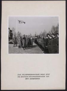 Zur Heldengedenkfeier weht jetzt die deutsche Reichskriegsflagge auf dem Gräberberg