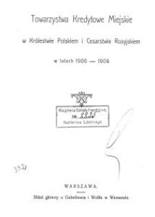 Towarzystwa Kredytowe Miejskie w Królestwie Polskiem i Cesarstwie Rosyjskiem w latach 1906-1909 / Faustyn Rasiński